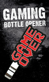 GAMING - Decapsuleur - GAME OVER